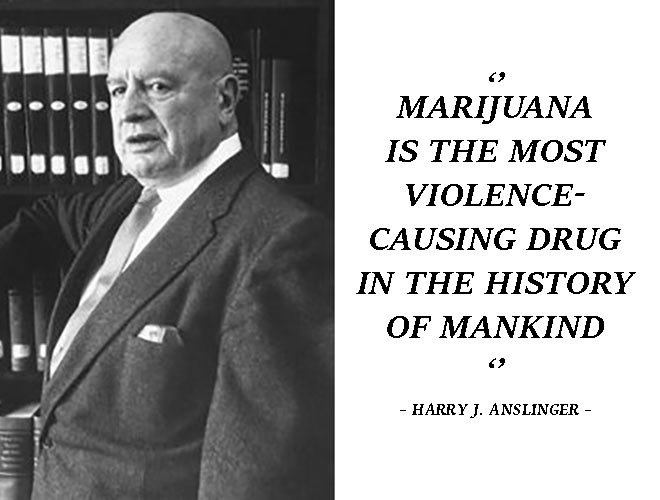 15 most ridiculous quotes about 'marihuana' by Harry J. Anslinger -  Cannaconnection.com
