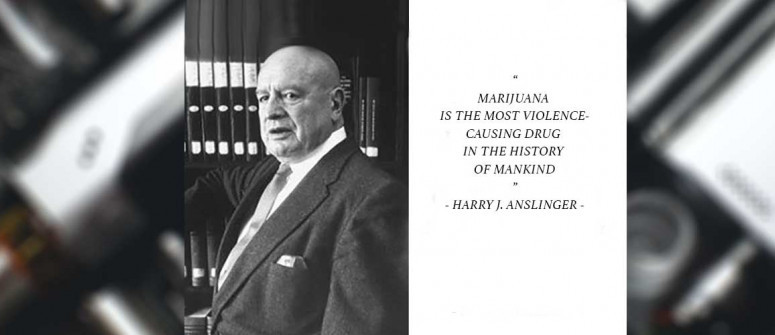15 most ridiculous quotes about 'marihuana' by Harry J. Anslinger