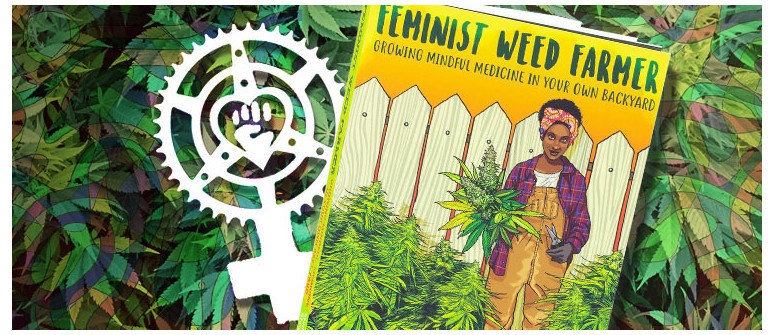 Feminist Weed Farmer: A different kind of guide to growing weed