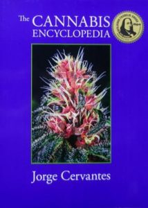 The cannabis encyclopedia: the definitive guide to cultivation and consumption of medical marijuana